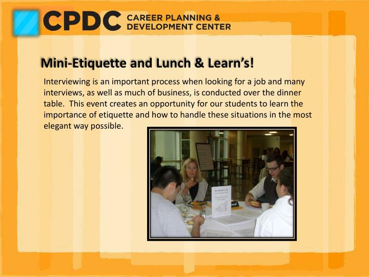 Mini-Etiquette and Lunch & Learn's!