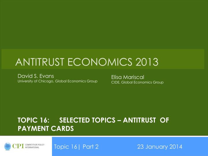 topic 16 selected topics antitrust of payment cards n.