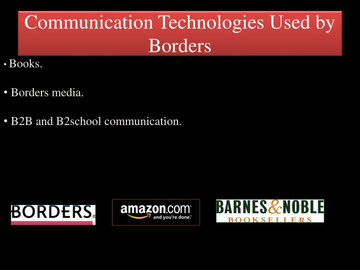 Communication Technologies Used by Borders