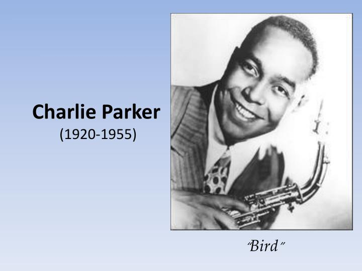 an introduction to the life of charlie parker and the american history of jazz For most jazz enthusiasts, the essential story of charlie parker—his early life in kansas city, remarkable musical abilities, drug and alcohol and finally, chapter 7 (the song is you), devotes more than a dozen pages to demonstrating the relationship of parker's music to the blues, explicating.
