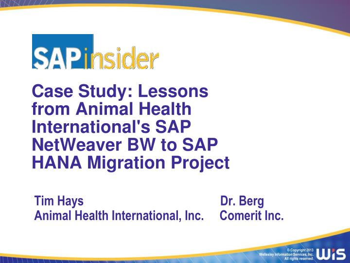 sap bi case studies Redefining how customers work with business data with a focus on delivering enhanced customer experiences, sap businessobjects is setting new standards for interactivity in the bi industry.