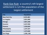 rank size rule a country s nth largest settlement is 1 n the population of the largest settlement