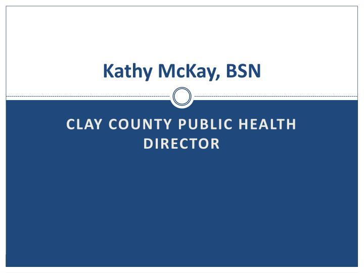 Kathy McKay, BSN
