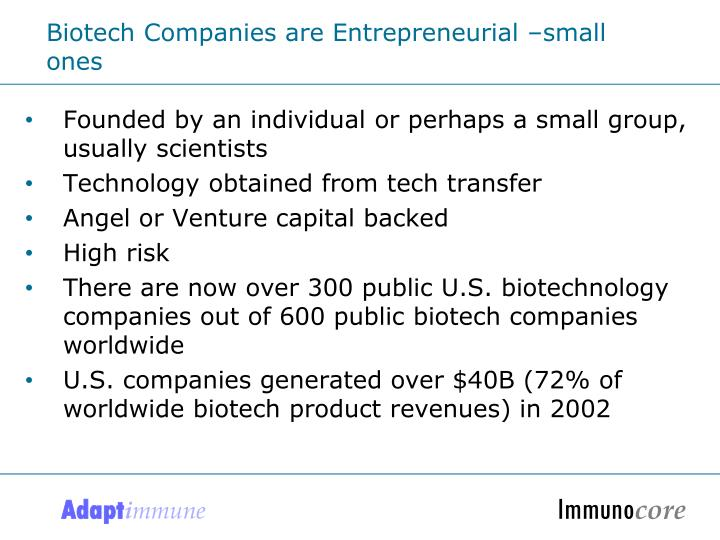 Biotech Companies are Entrepreneurial –small ones
