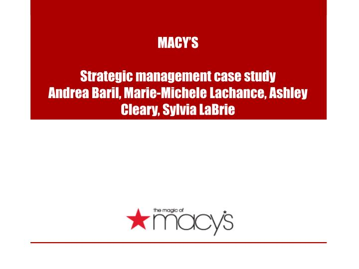 macy analysis case study View homework help - macy's case study from bus 400 at la salle submission1casestudy macysincisnotknowntoproduceanyonetypeofproductorservicerathermacysincisa retailcompanythatsellmydifferenttypeso.