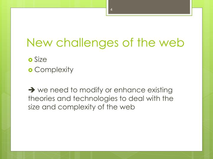 New challenges of the web
