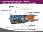 f100 engine performance threats flight hour periodic maintenance schedule