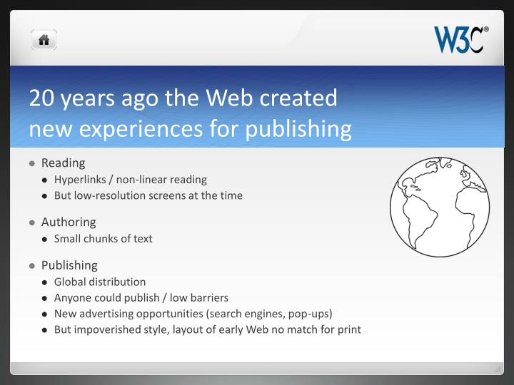 20 years ago the web created new experiences for publishing