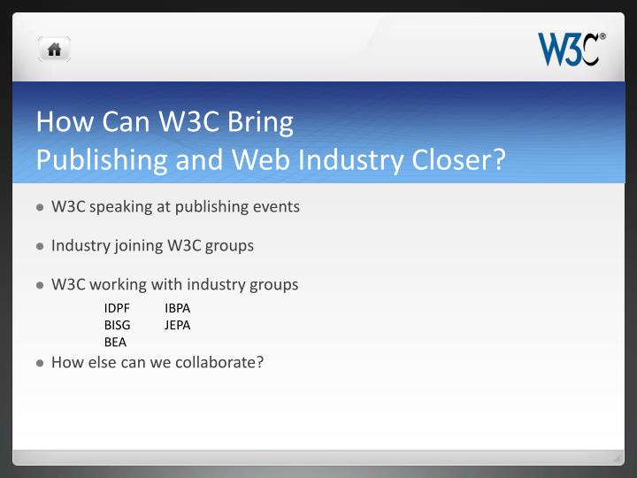 How Can W3C Bring