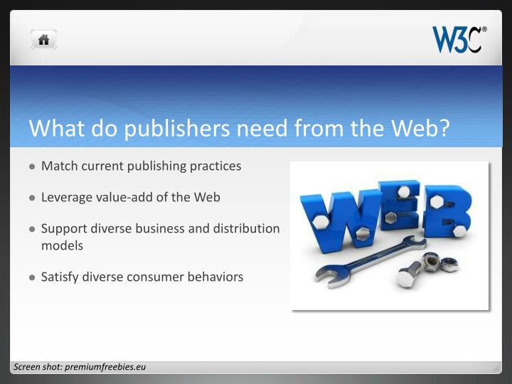What do publishers need from the Web?