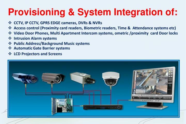 Provisioning & System Integration of: