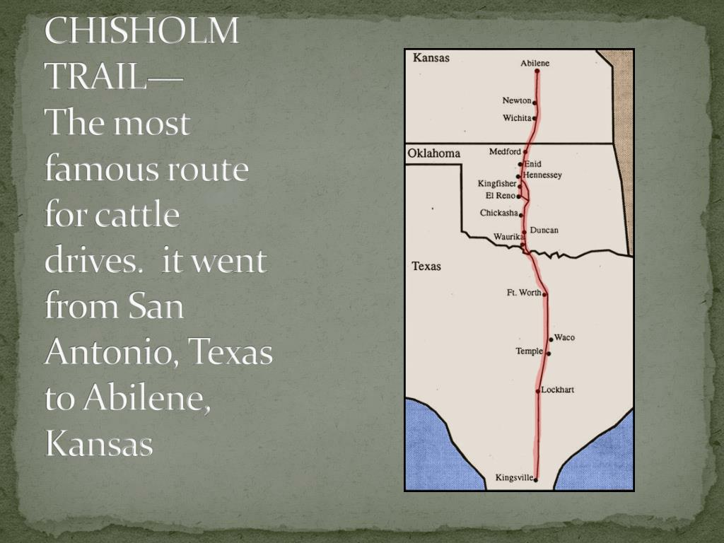 Ppt Chisholm Trail The Most Famous Route For Cattle