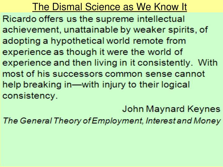 the dismal science as we know it n.