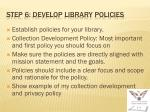 step 6 develop library policies