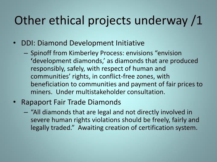 Other ethical projects underway /1