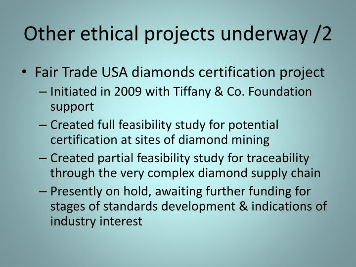 Other ethical projects underway /2
