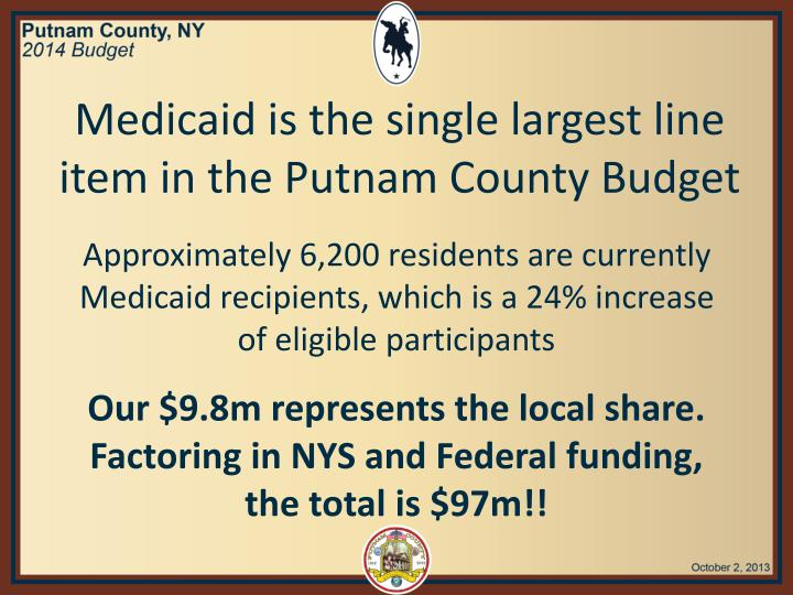 Medicaid is the single largest line item in the Putnam County Budget