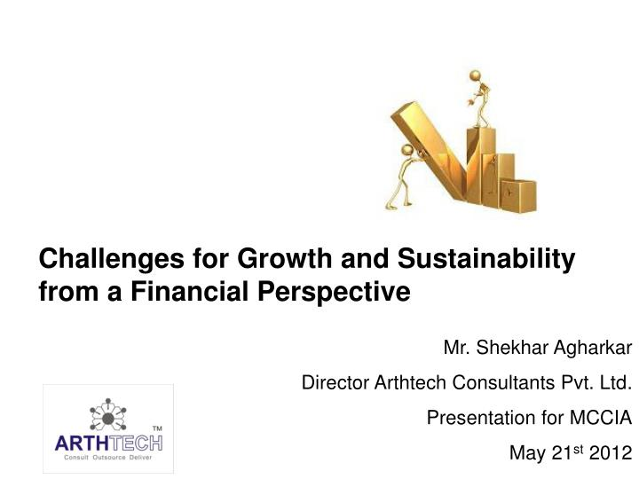 Challenges for Growth and Sustainability from a Financial Perspective