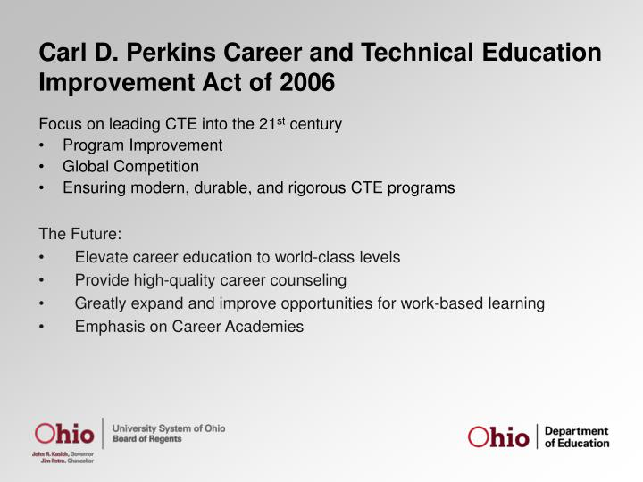 carl d perkins career and technical Follow perkins reauthorization news on the cte policy watch blog the bill would reauthorize the carl d perkins career and technical education act (perkins.