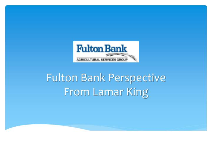 Fulton Bank Perspective