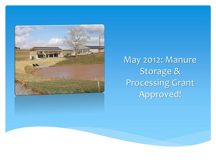 May 2012: Manure Storage & Processing Grant Approved!