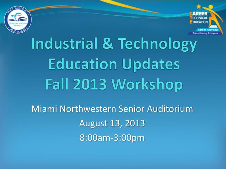 Industrial technology education updates fall 2013 workshop