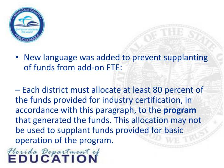 New language was added to prevent supplanting of funds from add-on FTE: