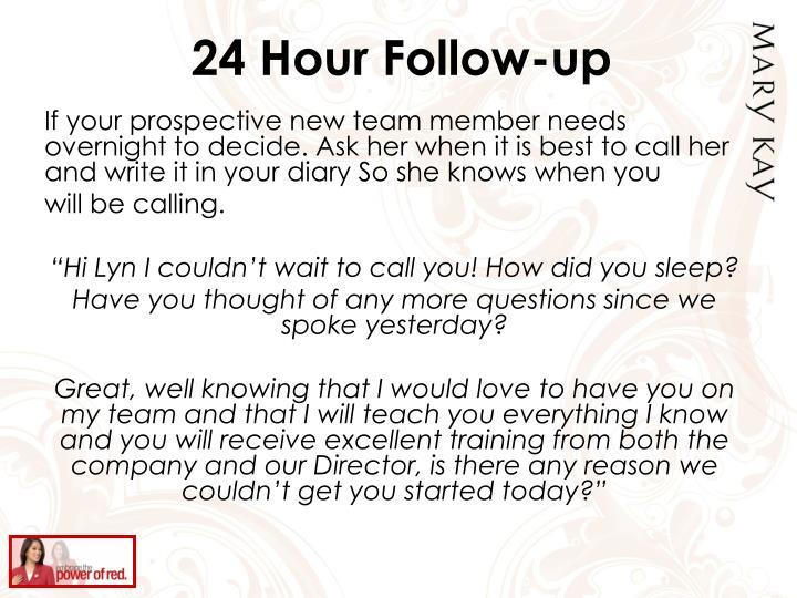 24 Hour Follow-up