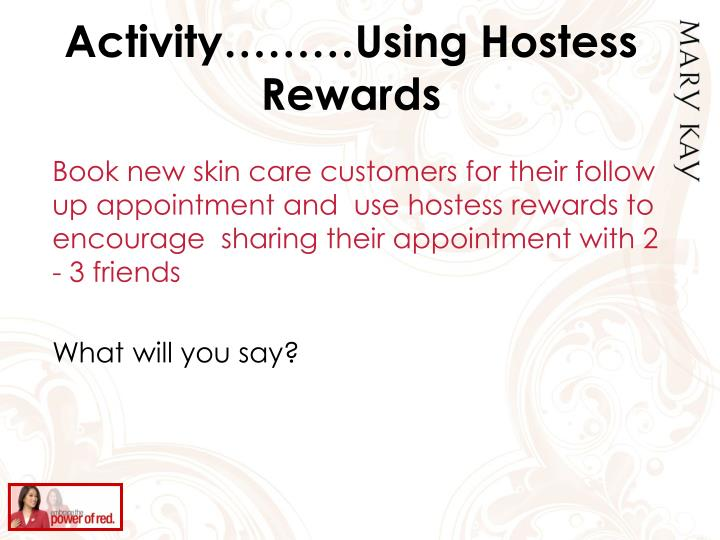 Activity………Using Hostess Rewards