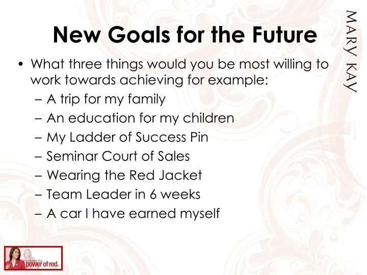 New Goals for the Future