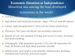 economic situation at independence mauritius was among the least developed economies in the world