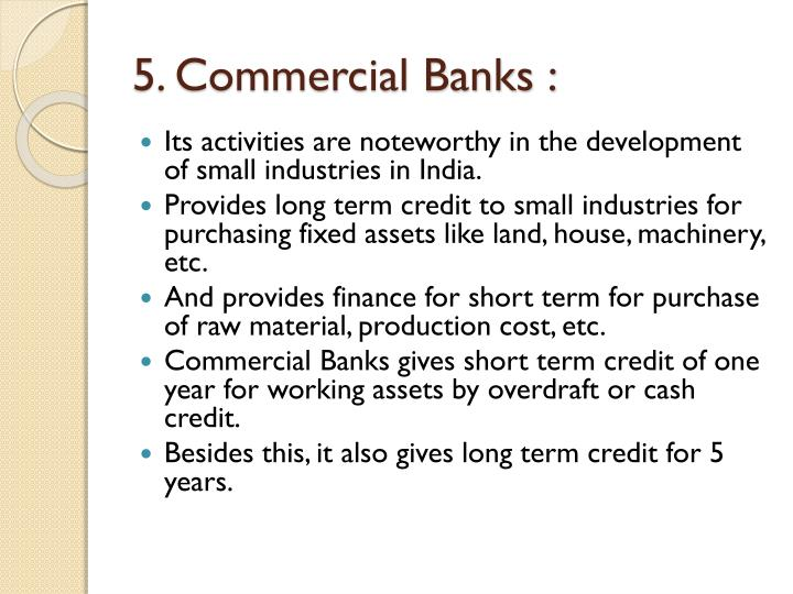 5. Commercial Banks :