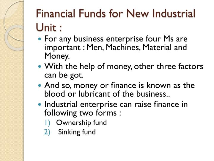 Financial Funds for New Industrial Unit :