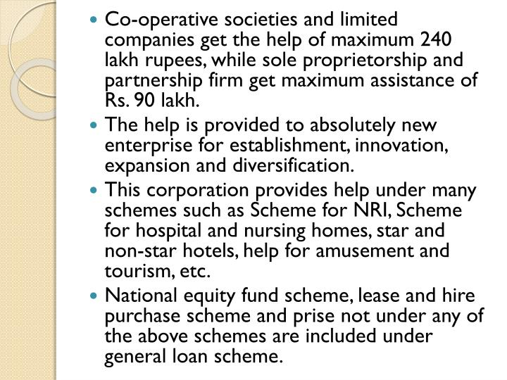 Co-operative societies and limited companies get the help of maximum 240