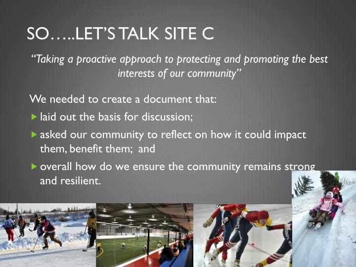 So…..Let's Talk Site C