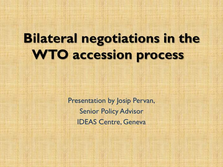 bilateral negotiations in the wto accession process n.