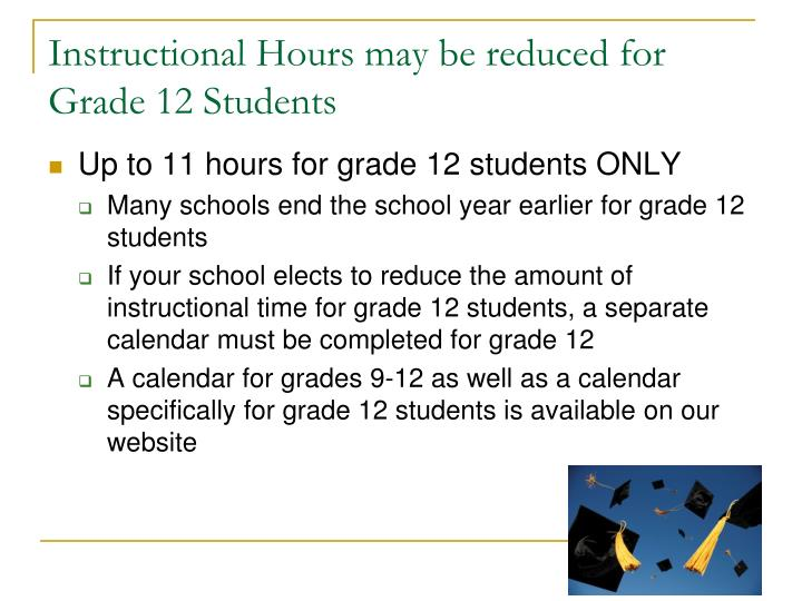 Instructional Hours may be reduced for Grade 12 Students