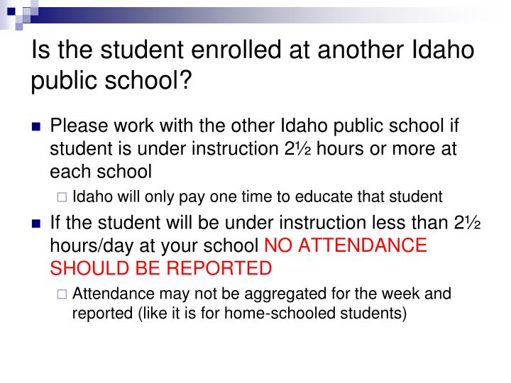 Is the student enrolled at another Idaho public school