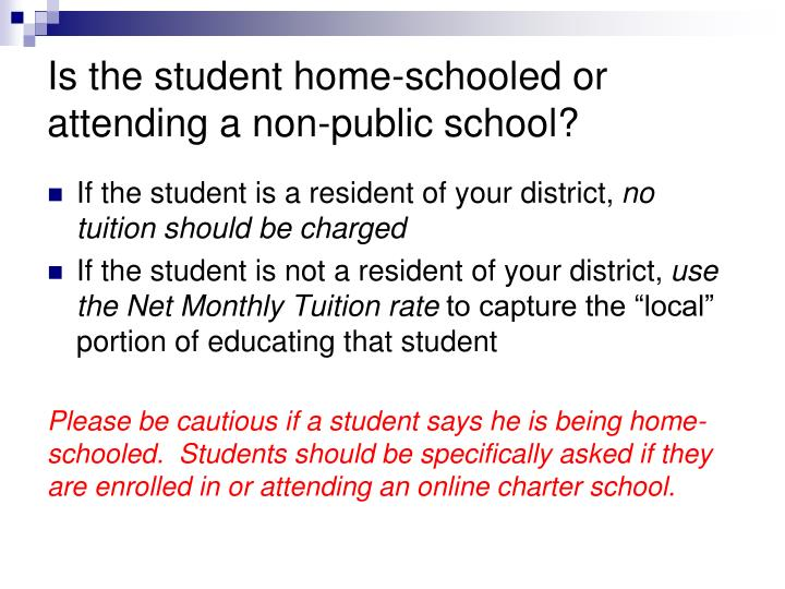 Is the student home-schooled or attending a non-public school