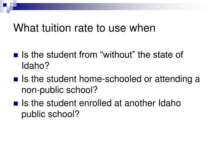 What tuition rate to use when