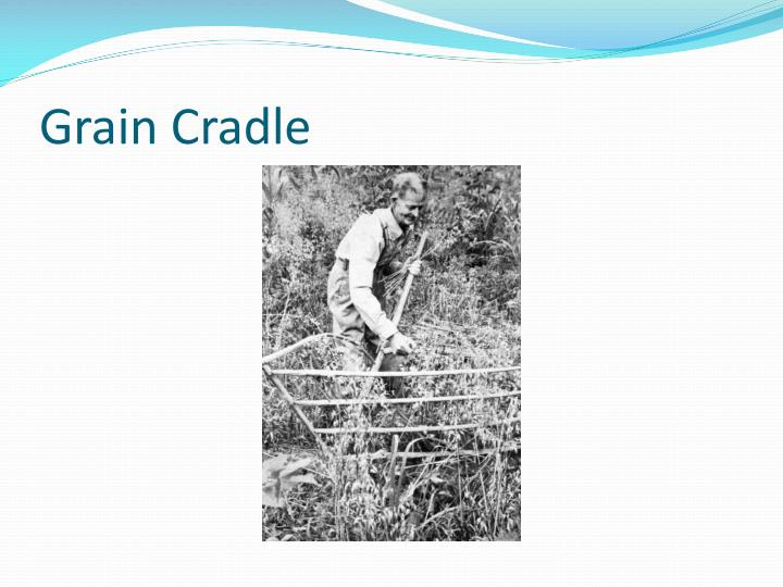 Grain Cradle