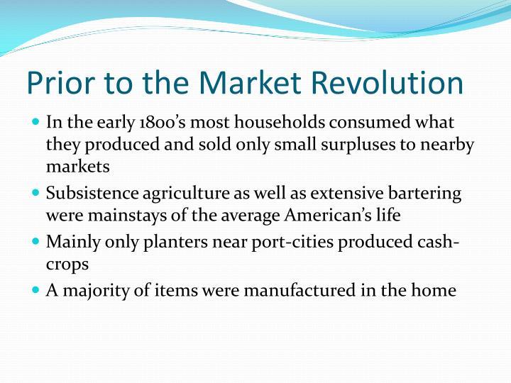 Prior to the market revolution