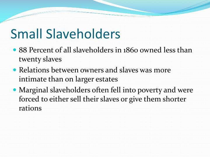 Small Slaveholders