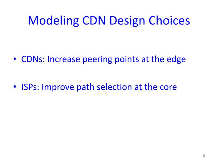 Modeling CDN Design Choices