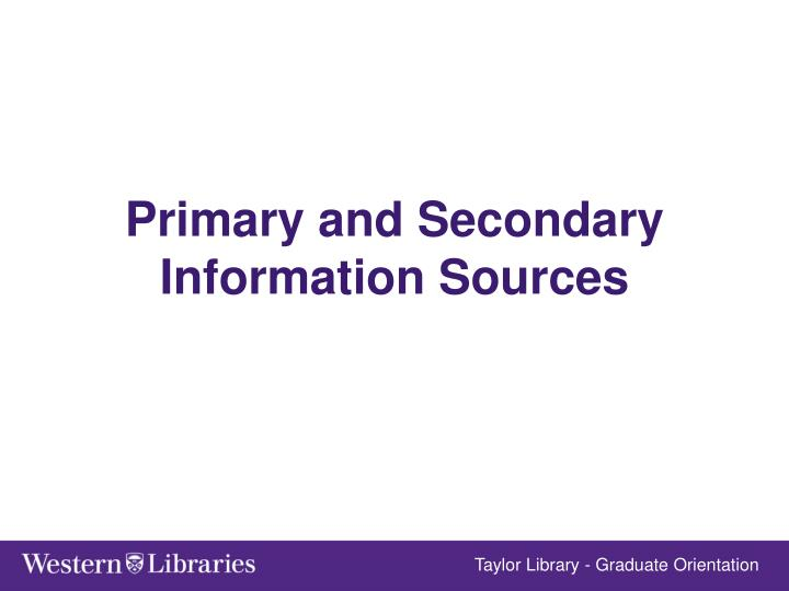 Primary and Secondary Information