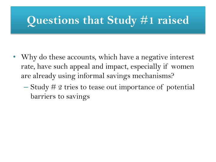 Questions that Study #1 raised