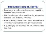 backward compat cont d