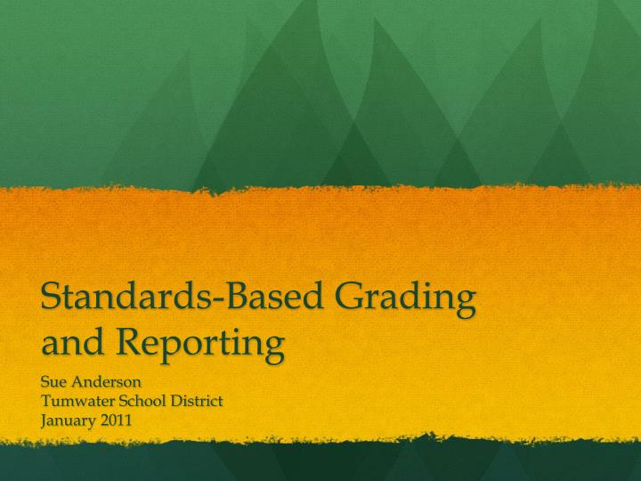PPT - Standards-Based Grading and Reporting PowerPoint