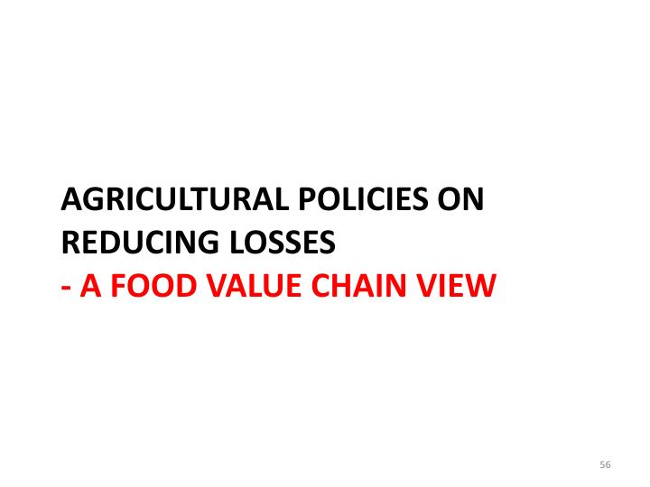 AGRICULTURAL POLICIES on reducing losses