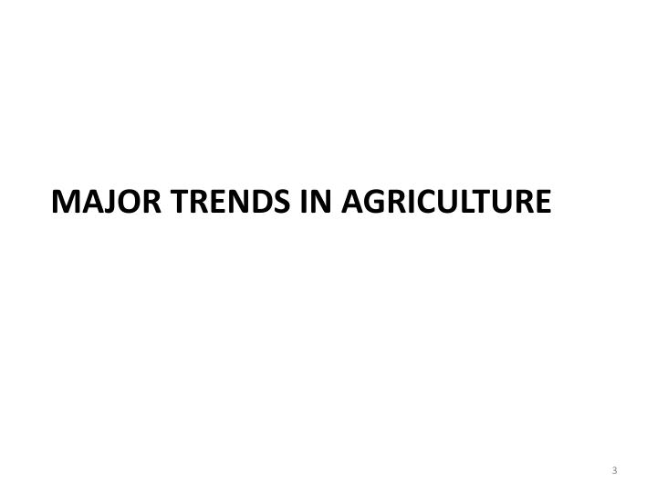 Major trends in agriculture